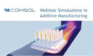 simulazione additive manufacturing webinar Comsol